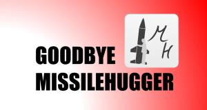 Goodbye missilehugger
