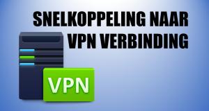 Snelkoppeling naar VPN verbinding